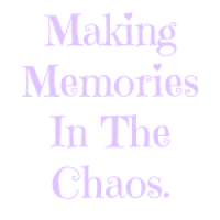 Making Memories in the Chaos