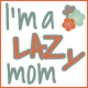 The Lazy Mom