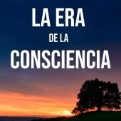 La Era de la Consciencia