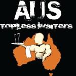 Aus Topless Waiters – Gold Coast, Sydney, Melbourne