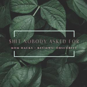 Shit.nobody.asked