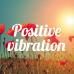 Positive Vibraion