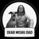 DearMishuDad