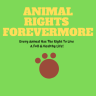 Animal Rights Forevermore