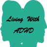 Living With ADHD/ADD