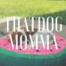 That Dog Momma