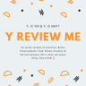 Y REVIEW ME