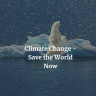 Climate Change Take Action Now