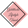 Goldilocks Lifestyle + Travel