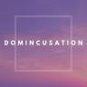 domincusation