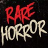 rarehorror