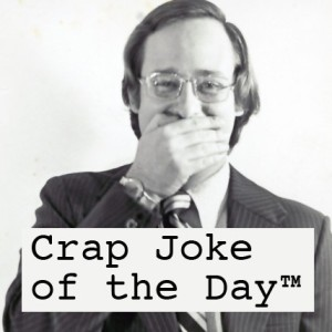 Thumbnail for Crap Joke of the Day™#1